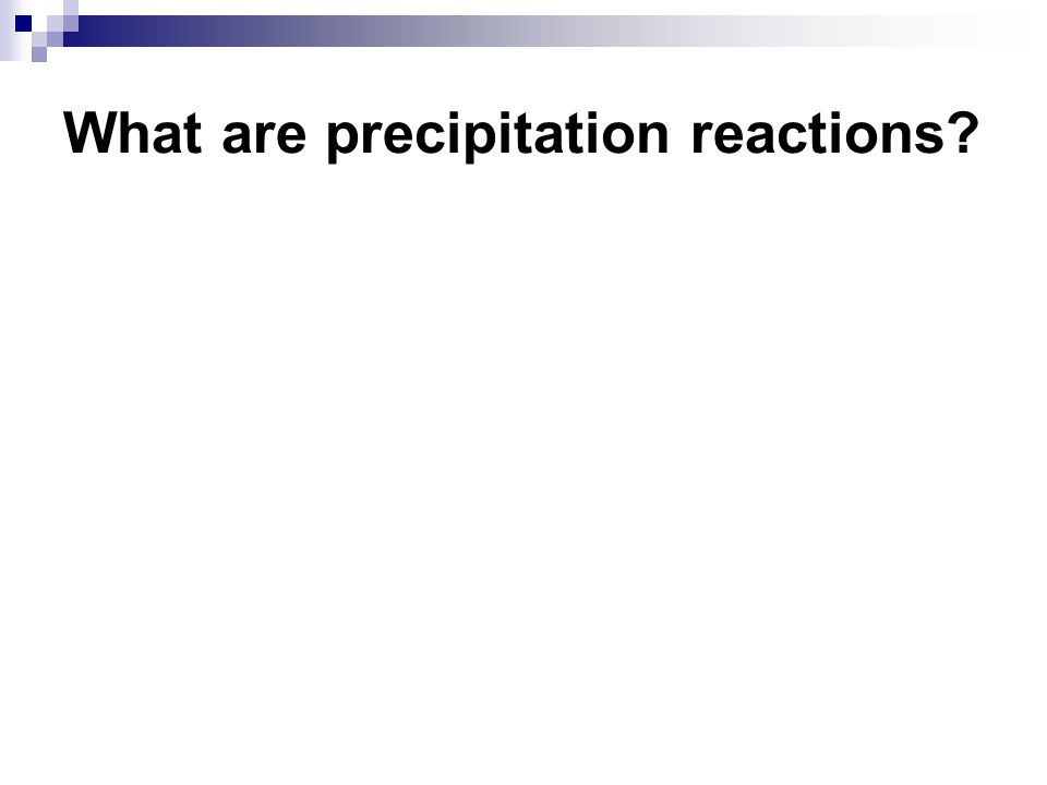 What are precipitation reactions