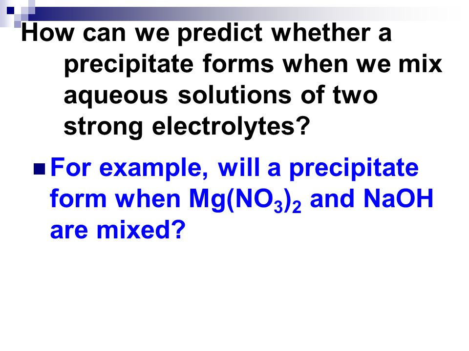 How can we predict whether a precipitate forms when we mix aqueous solutions of two strong electrolytes