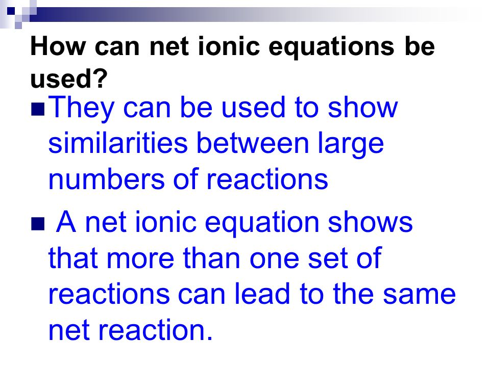 How can net ionic equations be used