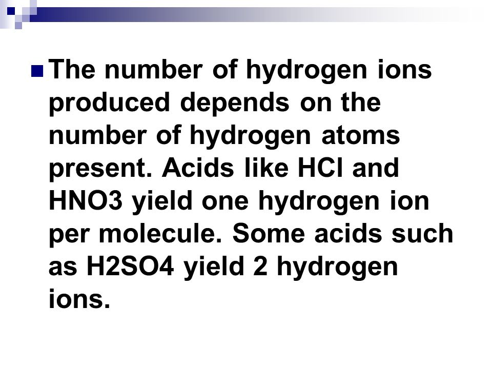 The number of hydrogen ions produced depends on the number of hydrogen atoms present.