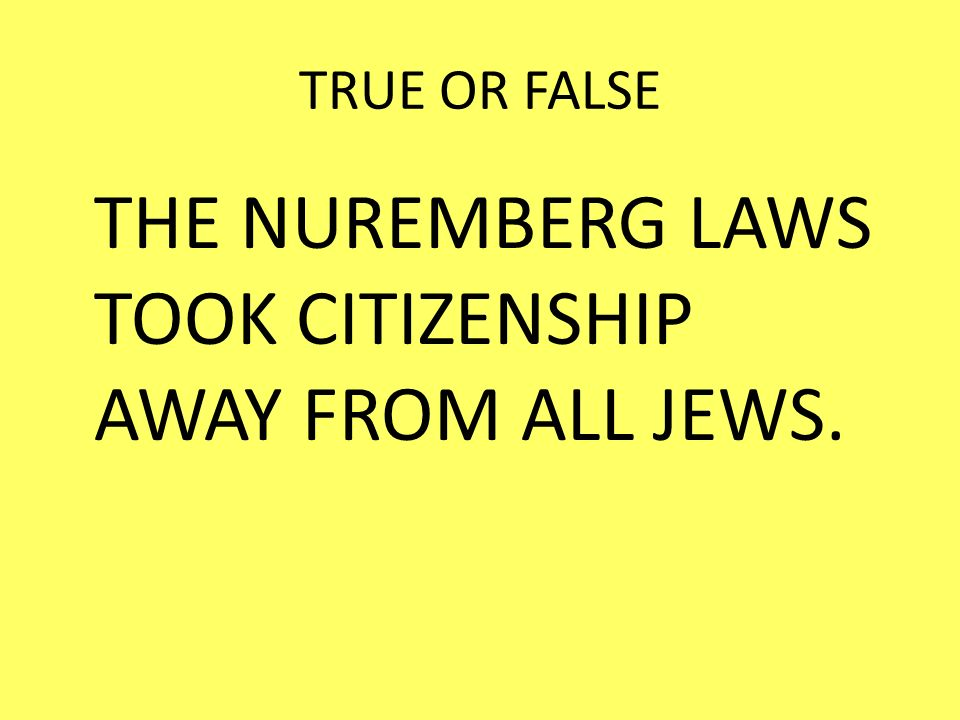 THE NUREMBERG LAWS TOOK CITIZENSHIP AWAY FROM ALL JEWS.