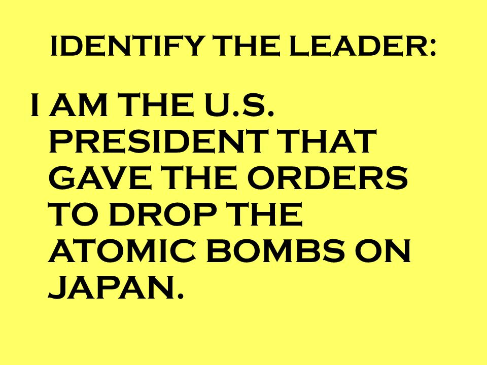 IDENTIFY THE LEADER: I AM THE U.S.