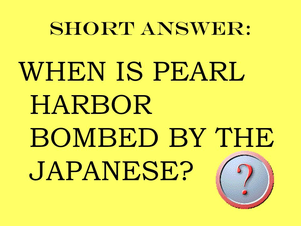 WHEN IS PEARL HARBOR BOMBED BY THE JAPANESE