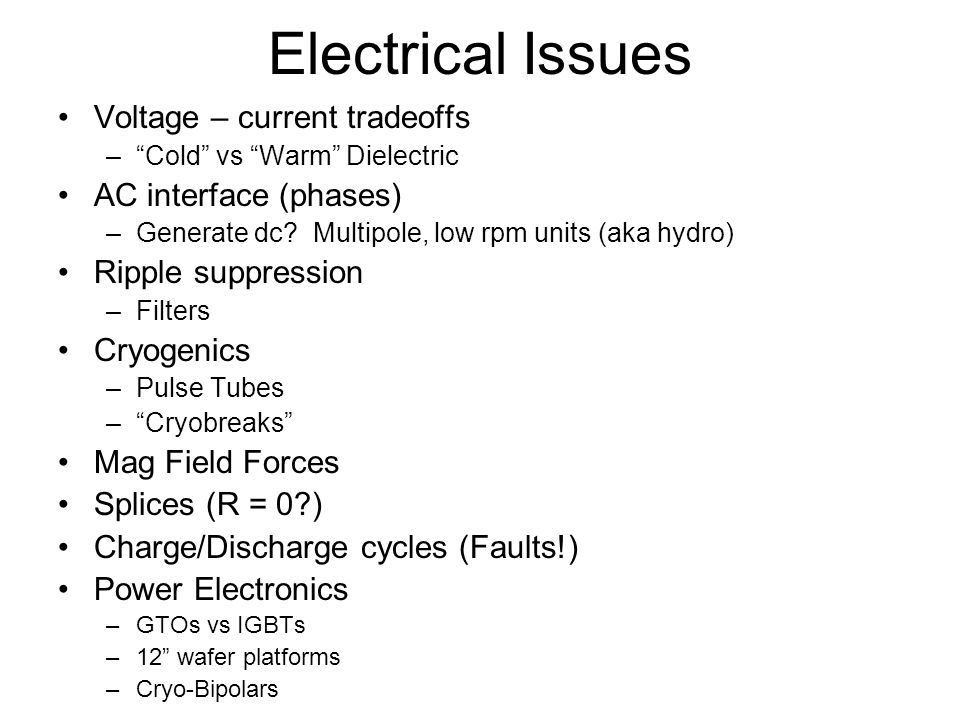 Electrical Issues Voltage – current tradeoffs AC interface (phases)