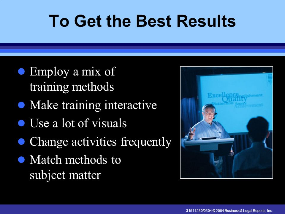 To Get the Best Results Employ a mix of training methods