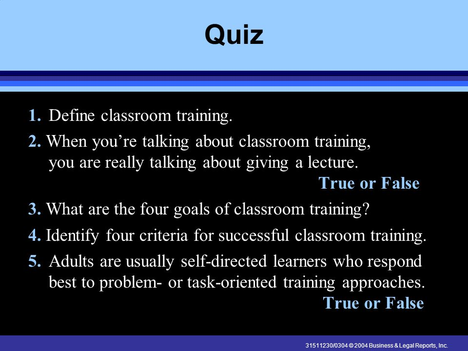 Quiz 1. Define classroom training.