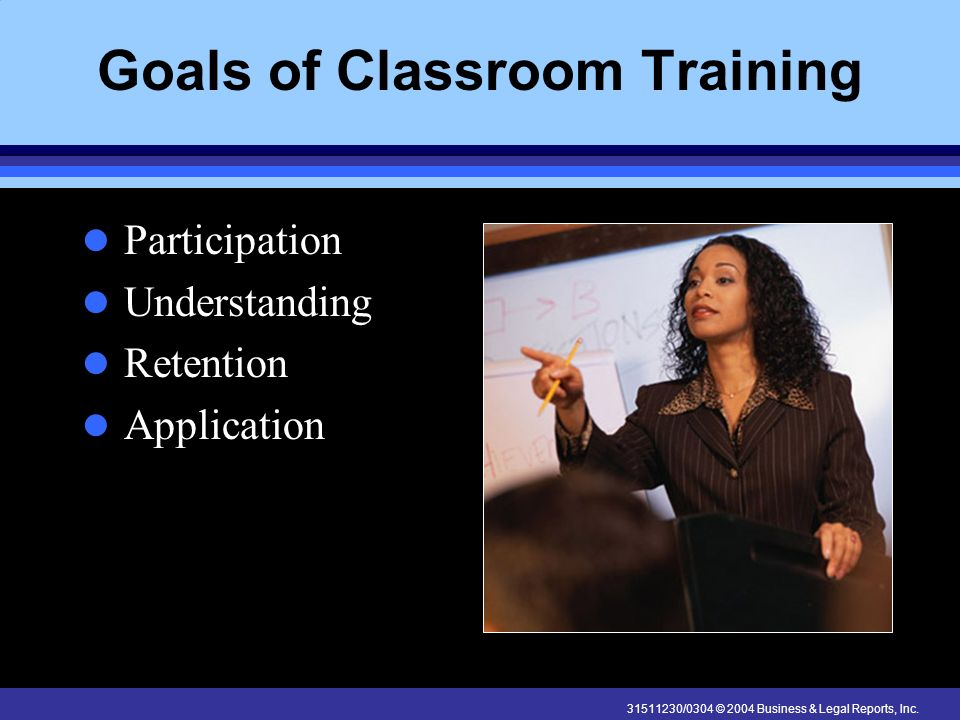 Goals of Classroom Training