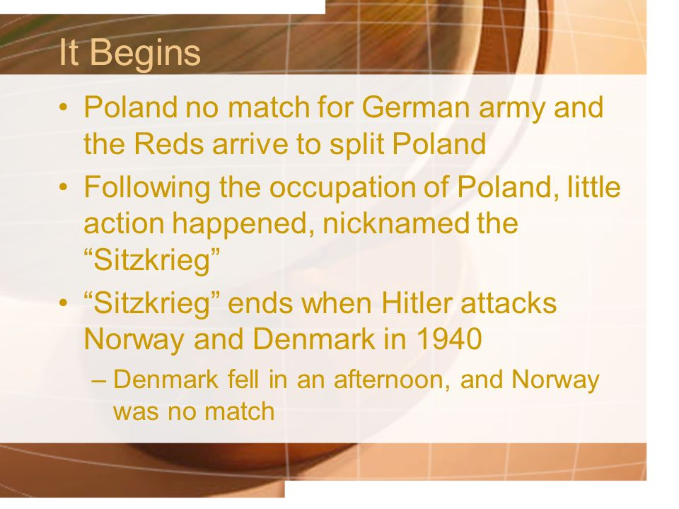 It Begins Poland no match for German army and the Reds arrive to split Poland.