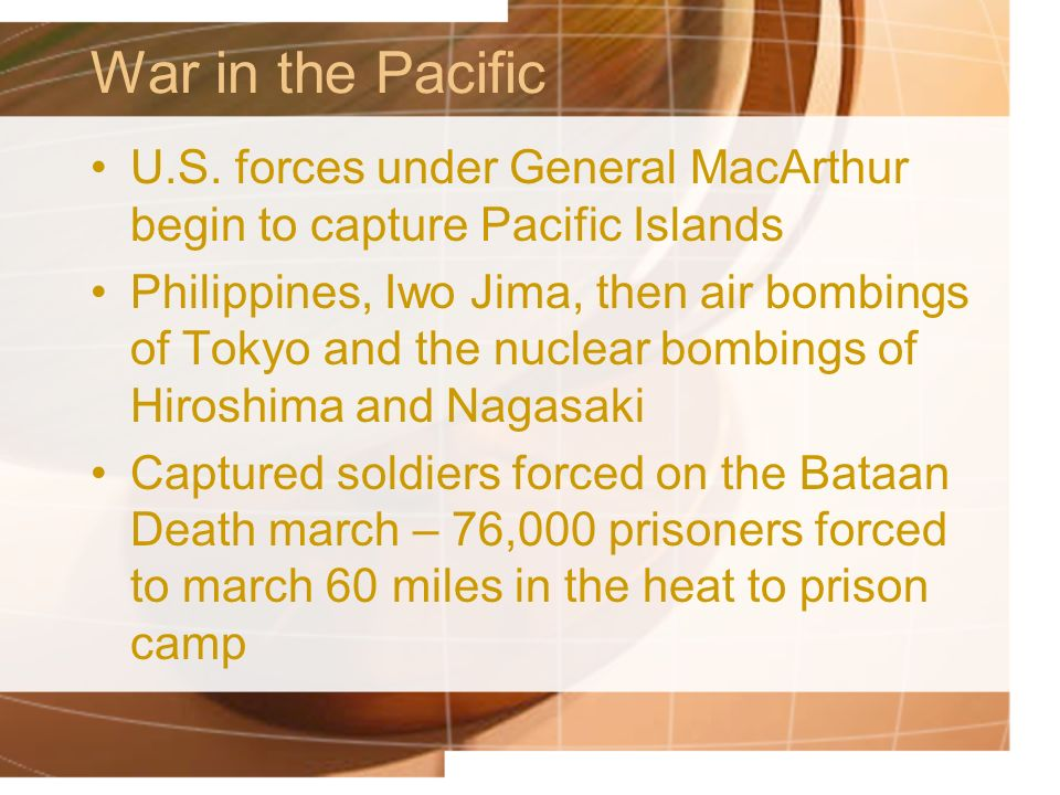 War in the Pacific U.S. forces under General MacArthur begin to capture Pacific Islands.