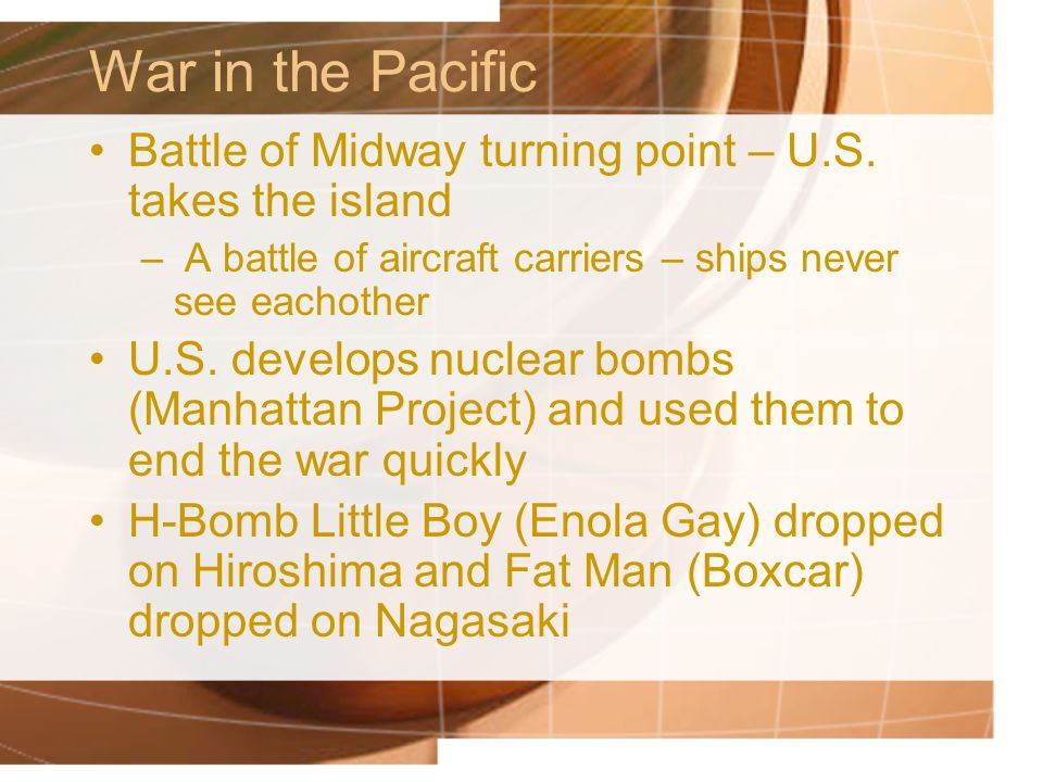 War in the Pacific Battle of Midway turning point – U.S. takes the island. A battle of aircraft carriers – ships never see eachother.
