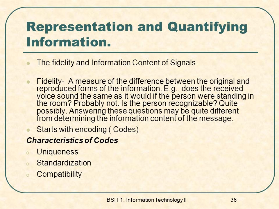 Representation and Quantifying Information.