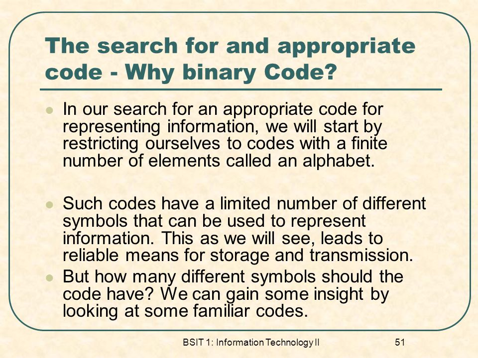 The search for and appropriate code - Why binary Code