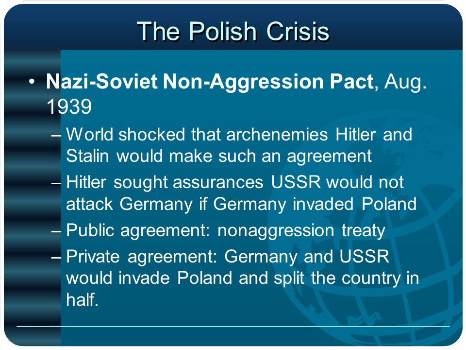 The Polish Crisis Nazi-Soviet Non-Aggression Pact, Aug. 1939