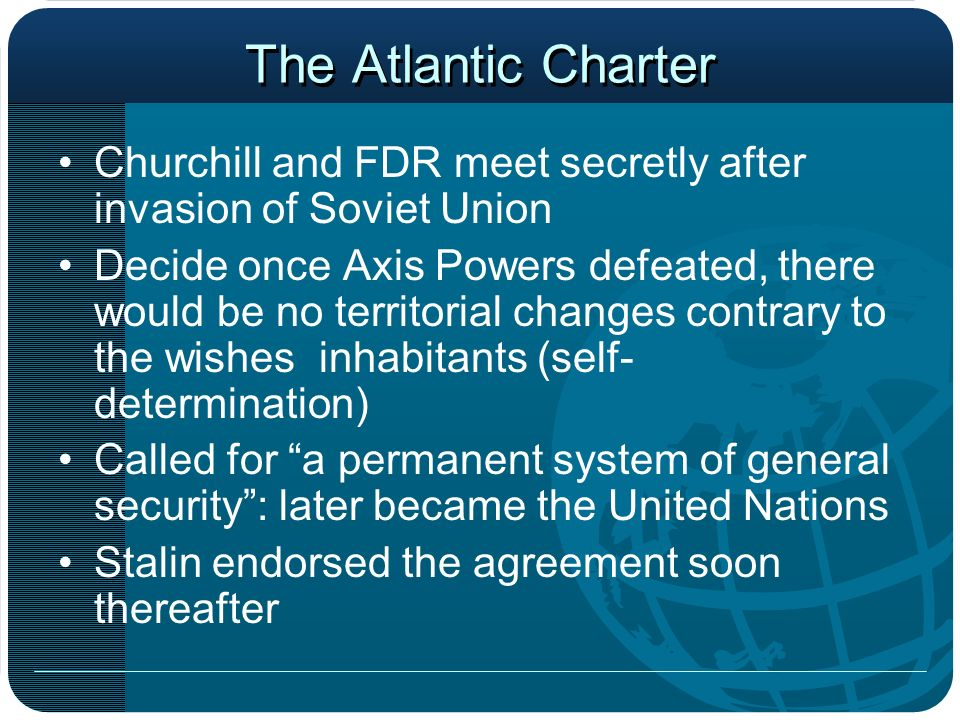 The Atlantic Charter Churchill and FDR meet secretly after invasion of Soviet Union.