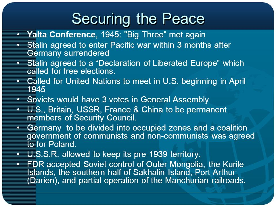Securing the Peace Yalta Conference, 1945: Big Three met again