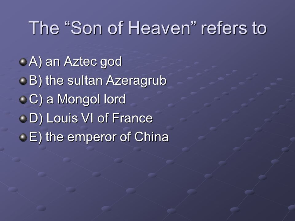 The Son of Heaven refers to