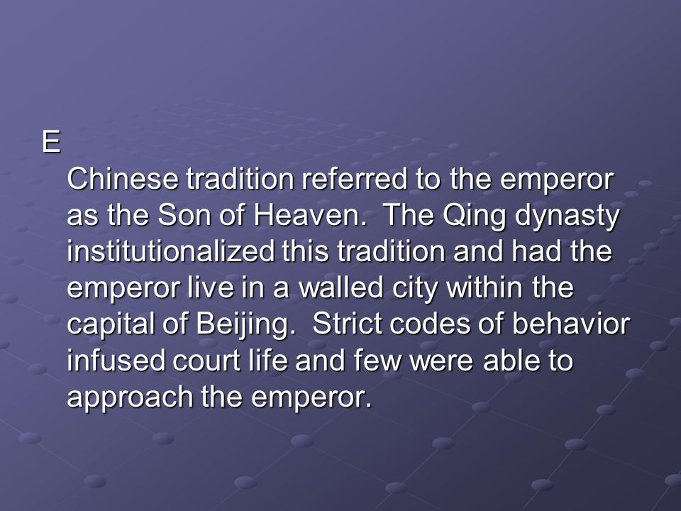 E Chinese tradition referred to the emperor as the Son of Heaven