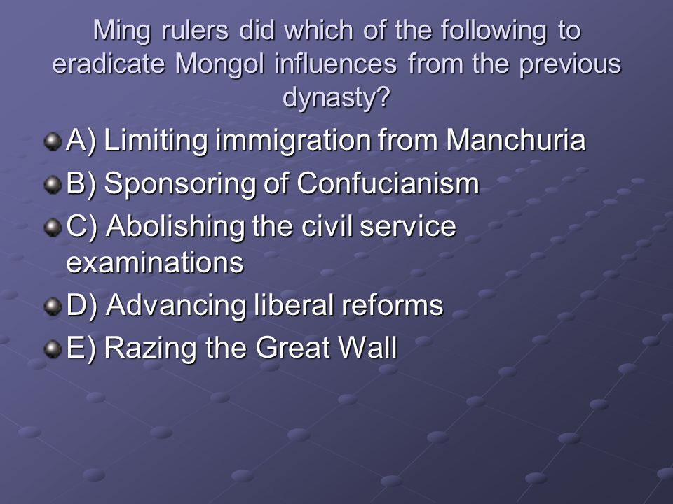 A) Limiting immigration from Manchuria B) Sponsoring of Confucianism