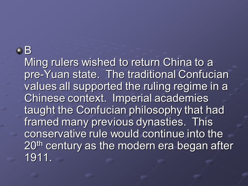 B Ming rulers wished to return China to a pre-Yuan state
