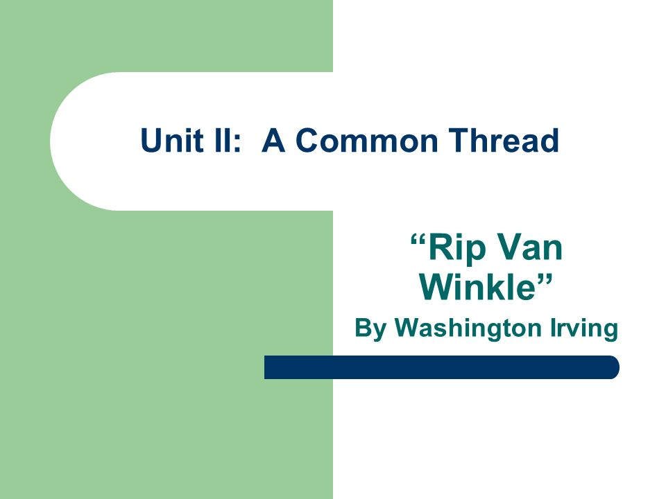 Unit II: A Common Thread