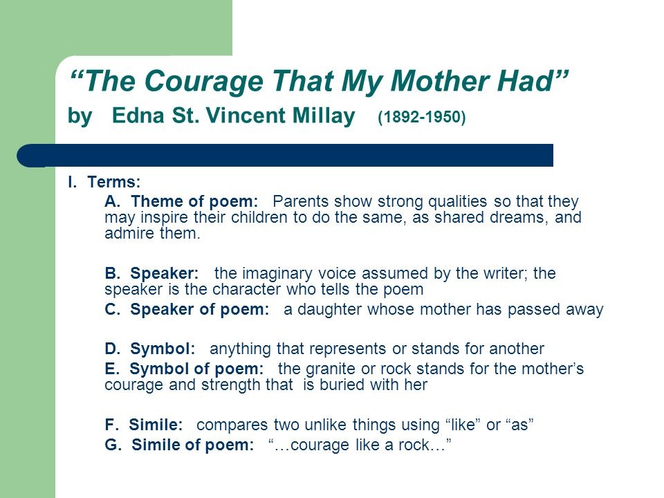 The Courage That My Mother Had by Edna St. Vincent Millay (1892-1950)