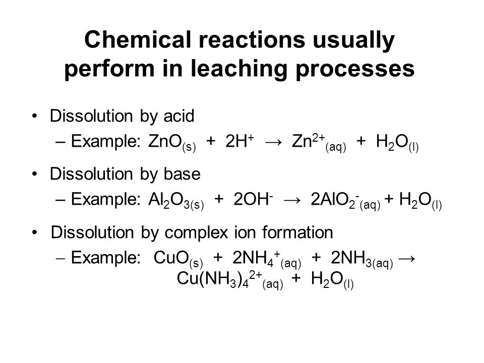 Chemical reactions usually perform in leaching processes