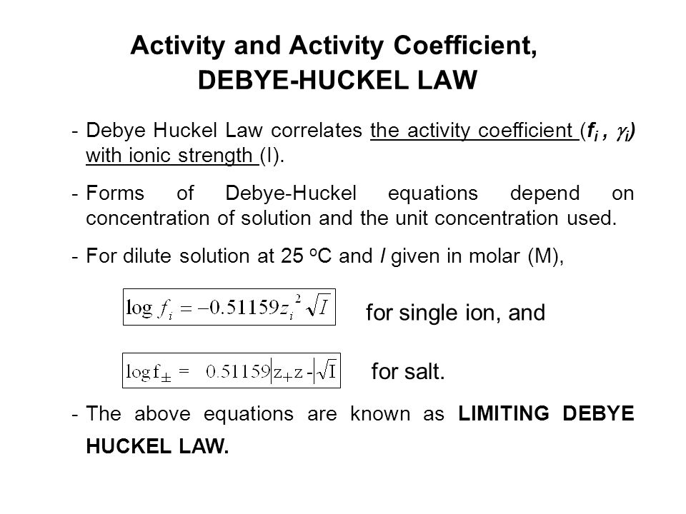 Activity and Activity Coefficient, DEBYE-HUCKEL LAW