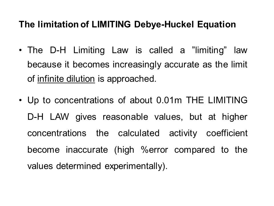The limitation of LIMITING Debye-Huckel Equation