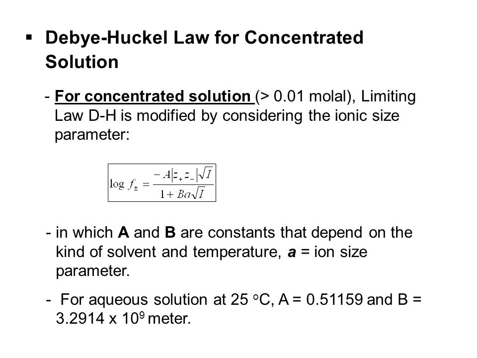 Debye-Huckel Law for Concentrated Solution