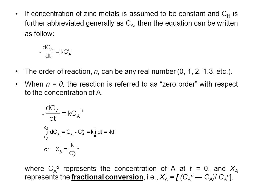If concentration of zinc metals is assumed to be constant and CH is further abbreviated generally as CA, then the equation can be written as follow: