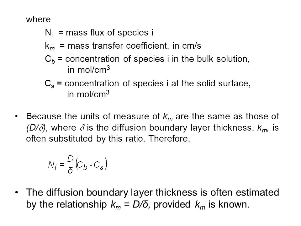 where Ni = mass flux of species i. km = mass transfer coefficient, in cm/s.