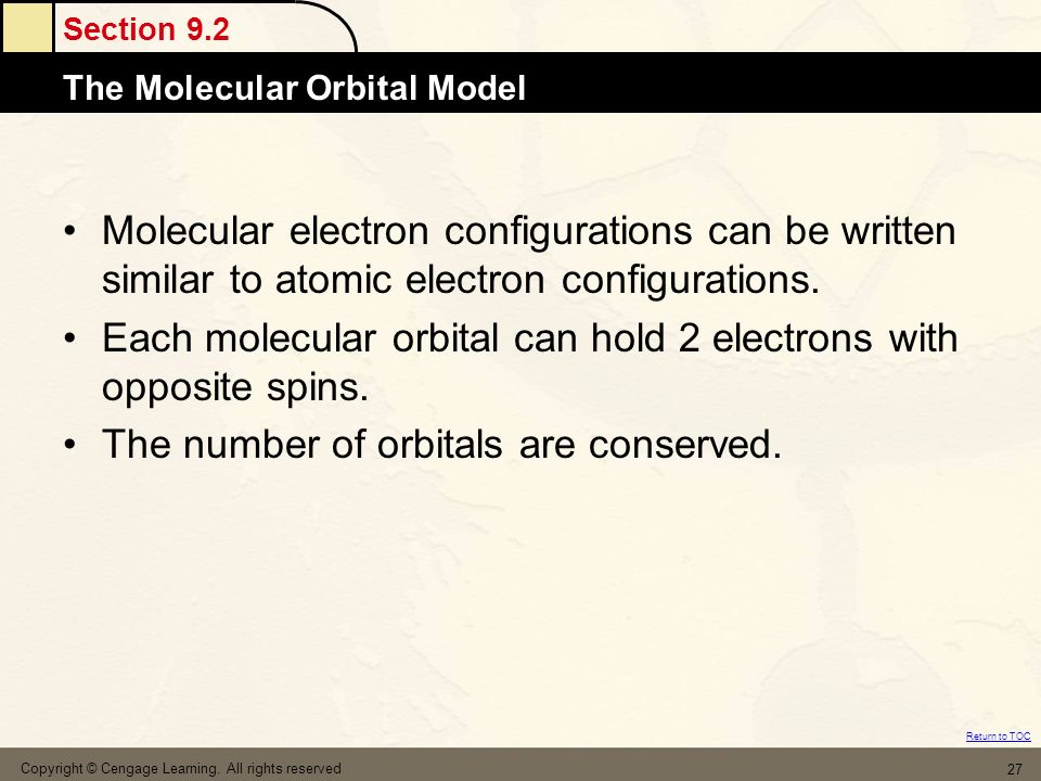 Each molecular orbital can hold 2 electrons with opposite spins.