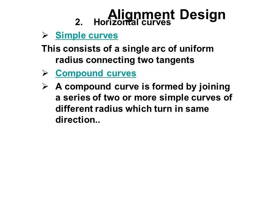 Alignment Design Horizontal curves Simple curves
