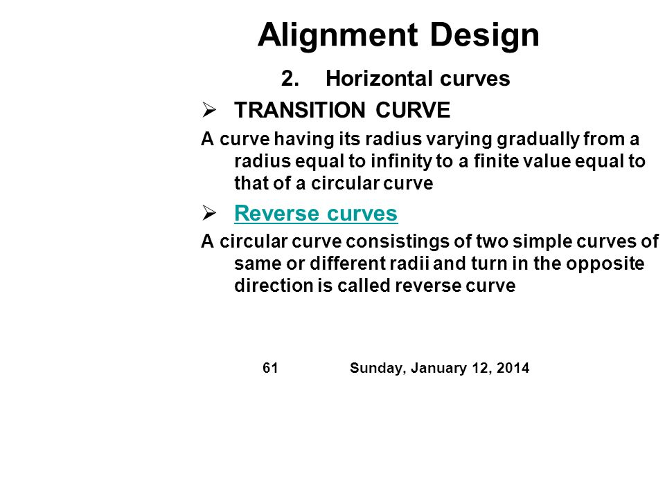Alignment Design Horizontal curves TRANSITION CURVE Reverse curves