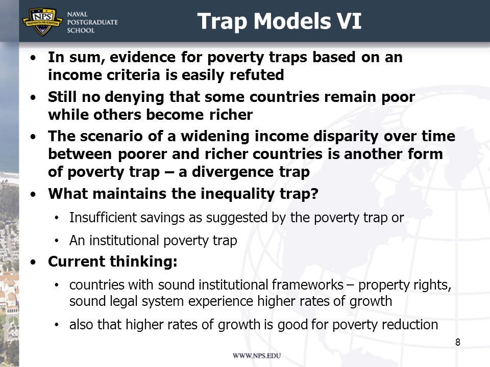 Trap Models VI In sum, evidence for poverty traps based on an income criteria is easily refuted.