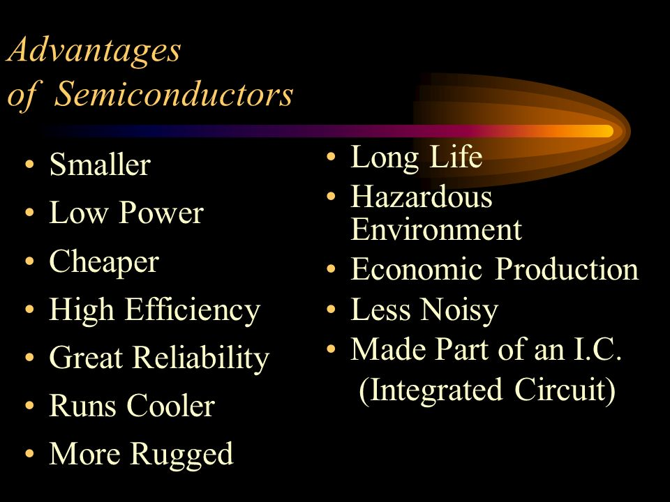 Advantages of Semiconductors