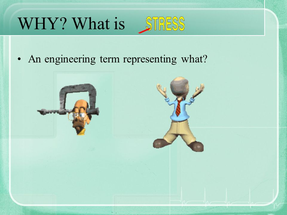 WHY What is An engineering term representing what