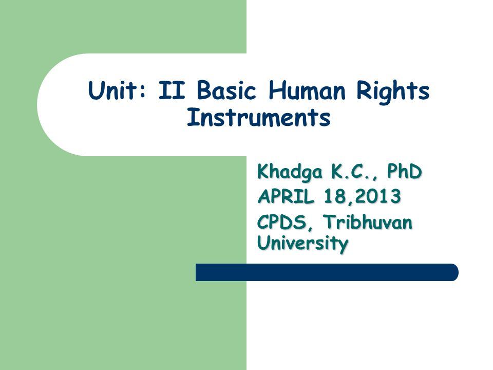 Unit: II Basic Human Rights Instruments