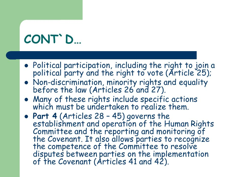 CONT`D… Political participation, including the right to join a political party and the right to vote (Article 25);