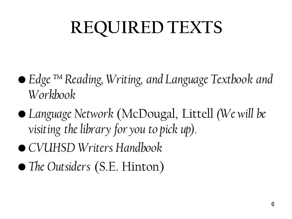 REQUIRED TEXTS Edge ™ Reading, Writing, and Language Textbook and Workbook.
