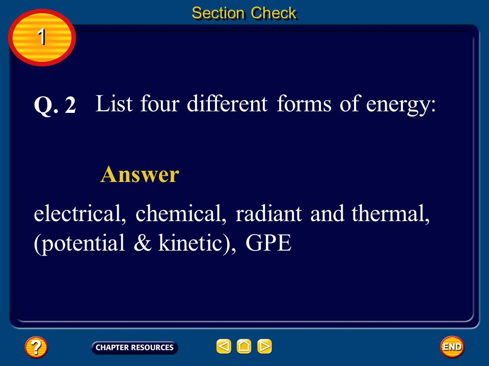 List four different forms of energy: Q. 2