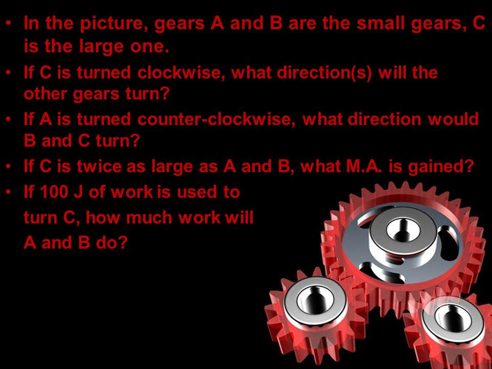 In the picture, gears A and B are the small gears, C is the large one.