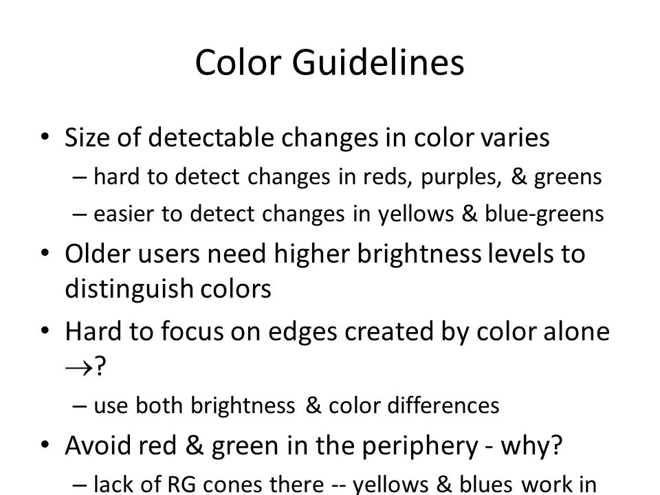 Color Guidelines Size of detectable changes in color varies