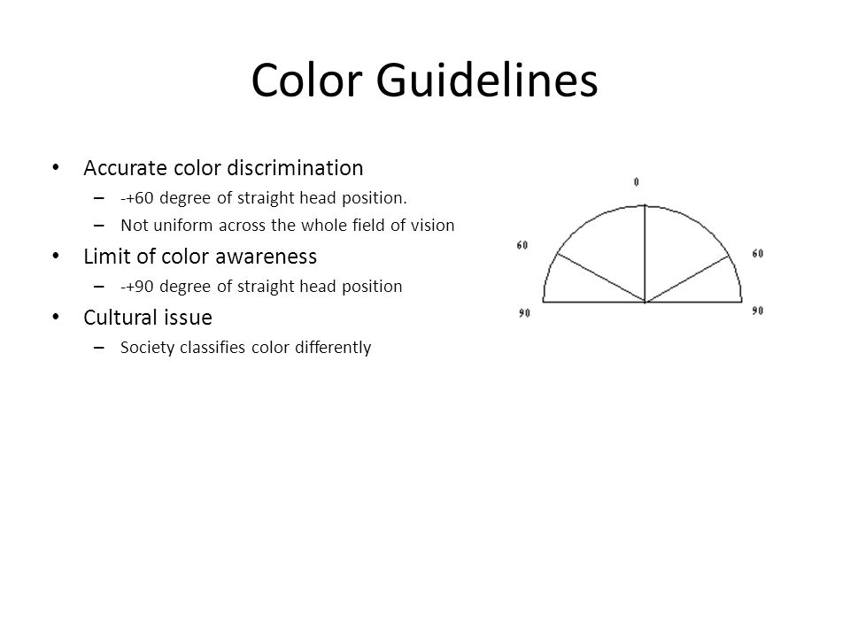 Color Guidelines Accurate color discrimination