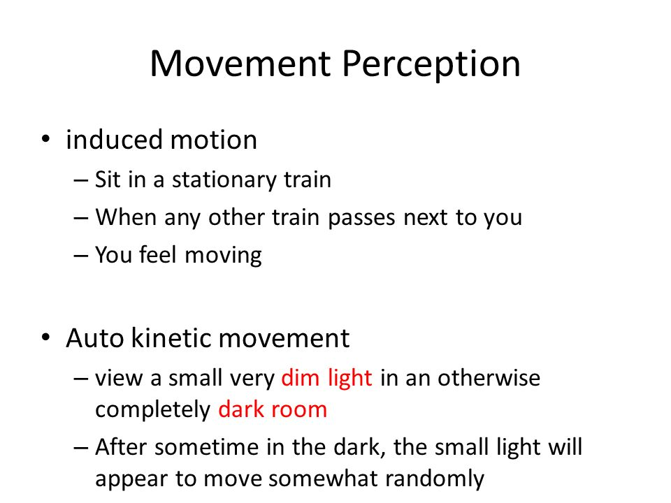 Movement Perception induced motion Auto kinetic movement
