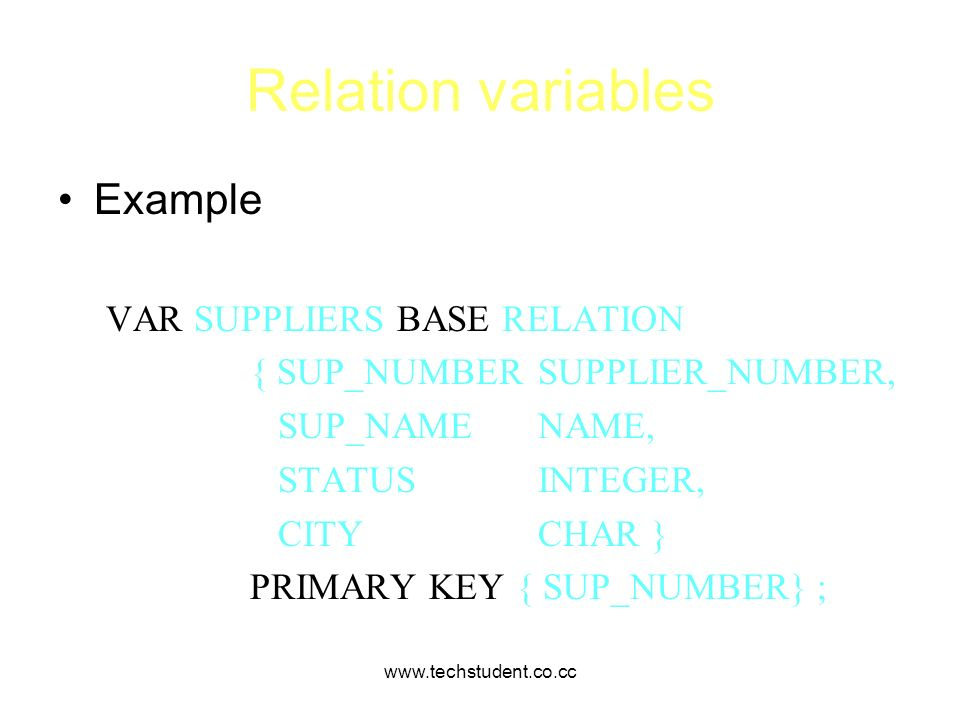 Relation variables Example VAR SUPPLIERS BASE RELATION