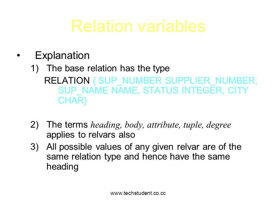Relation variables Explanation The base relation has the type