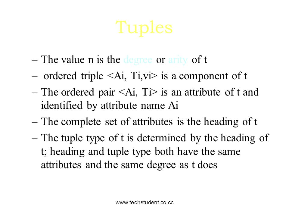 Tuples The value n is the degree or arity of t