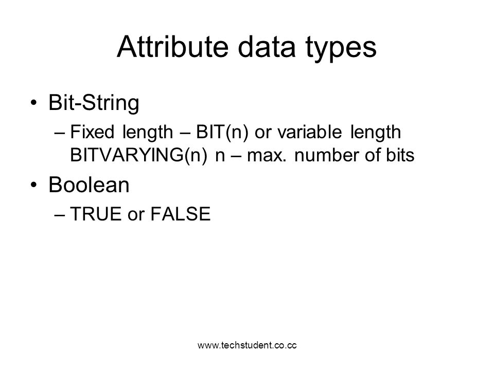 Attribute data types Bit-String Boolean