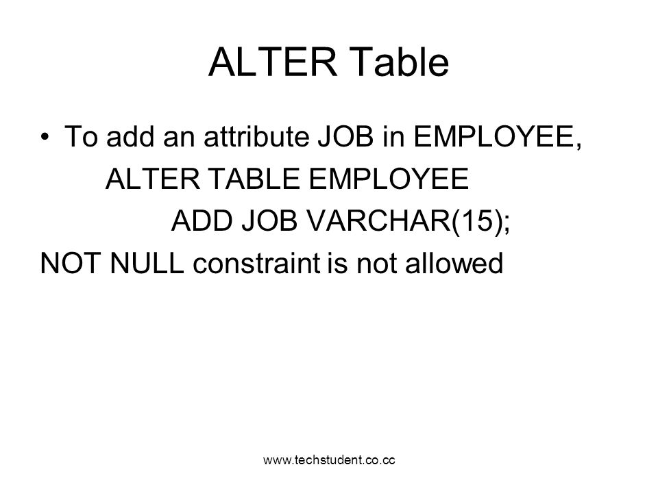 ALTER Table To add an attribute JOB in EMPLOYEE, ALTER TABLE EMPLOYEE